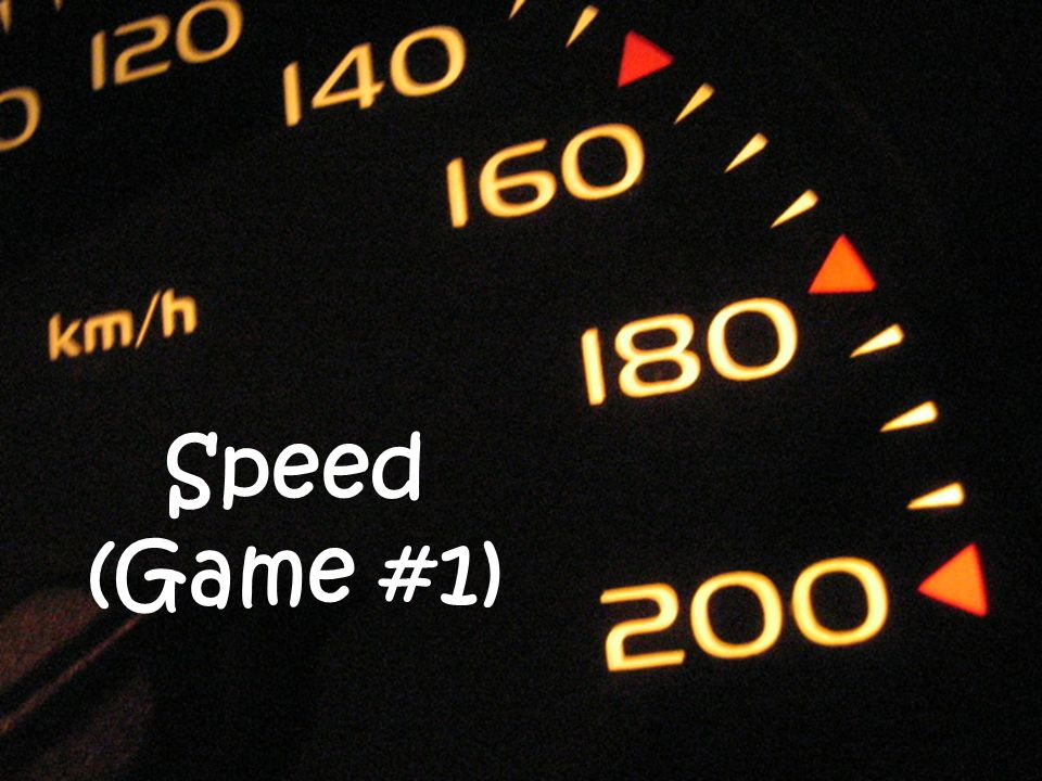 Speed (Game #1)