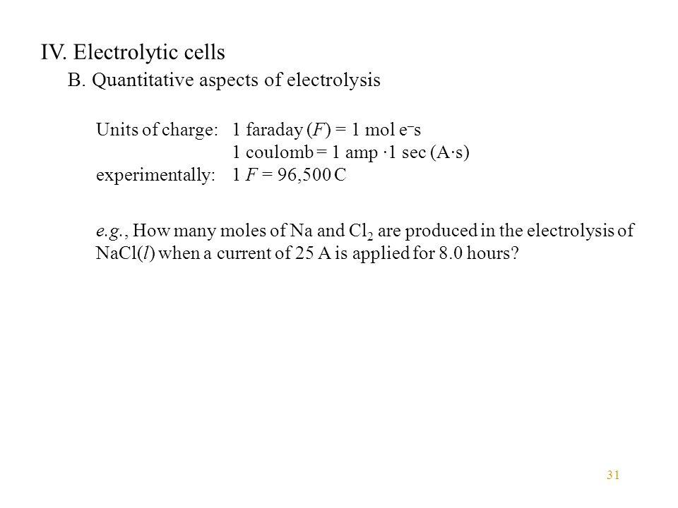 IV. Electrolytic cells B. Quantitative aspects of electrolysis