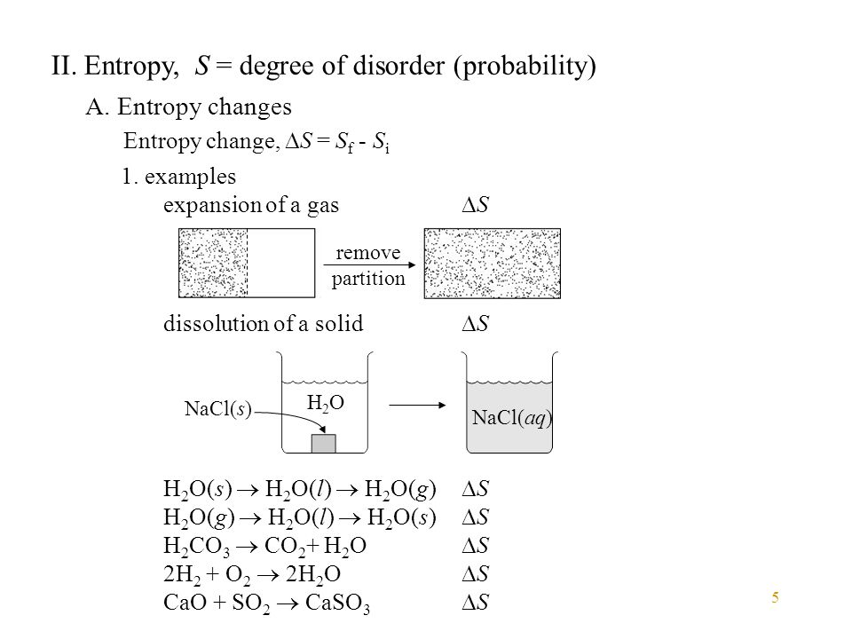 II. Entropy, S = degree of disorder (probability)