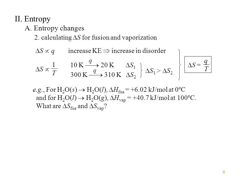 II. Entropy A. Entropy changes