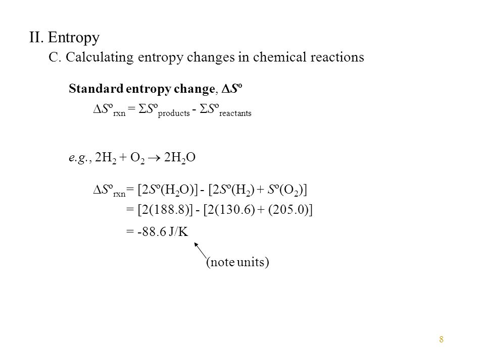 II. Entropy C. Calculating entropy changes in chemical reactions