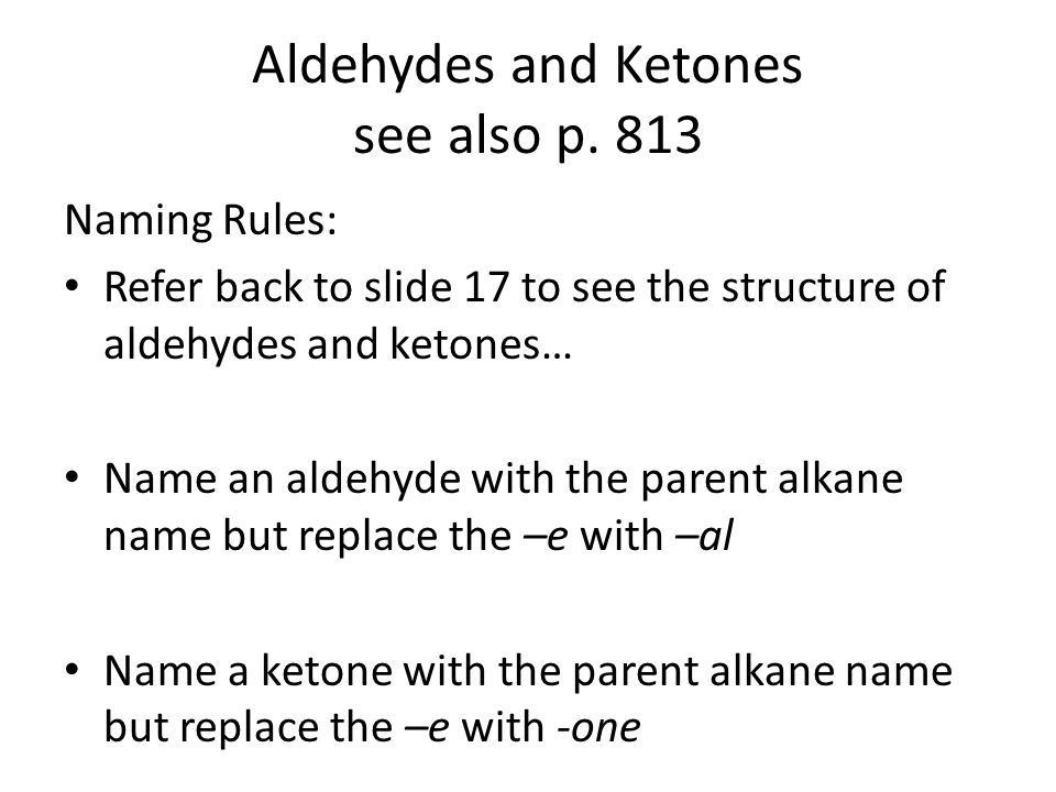 Aldehydes and Ketones see also p. 813
