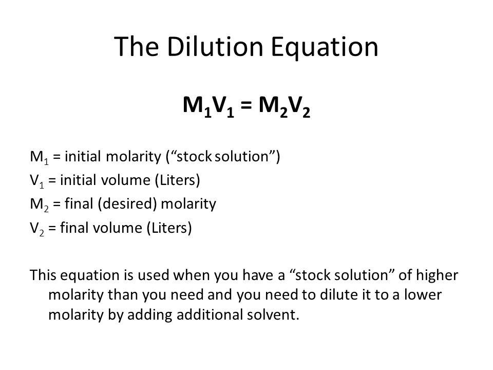 The Dilution Equation M1V1 = M2V2