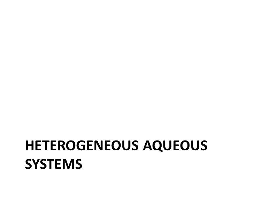 Heterogeneous aqueous systems