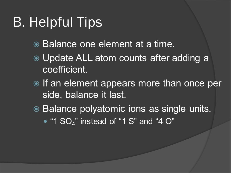 B. Helpful Tips Balance one element at a time.