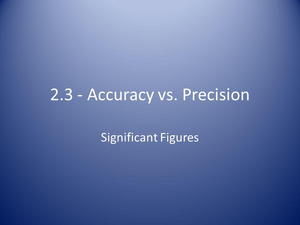 2.3 - Accuracy vs. Precision