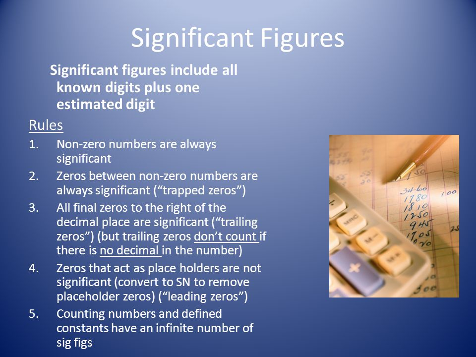 Significant Figures Significant figures include all known digits plus one estimated digit. Rules. Non-zero numbers are always significant.