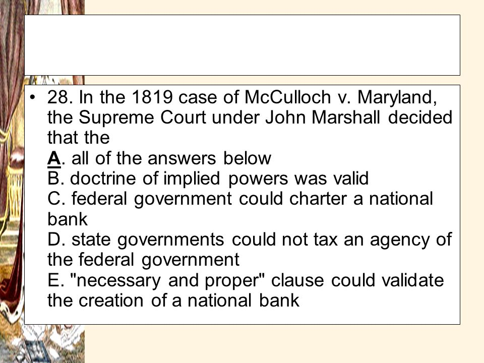 28. In the 1819 case of McCulloch v