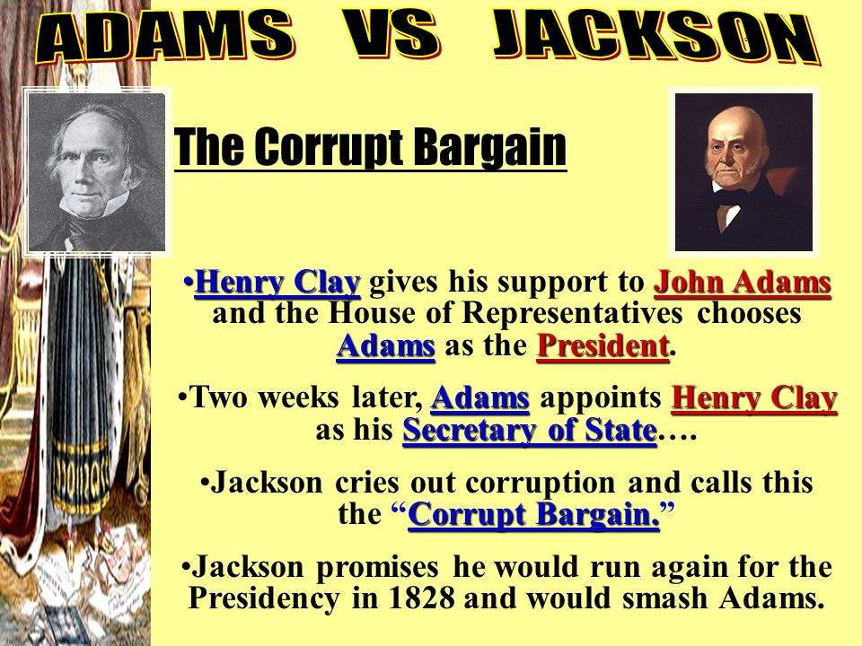 Jackson cries out corruption and calls this the Corrupt Bargain.