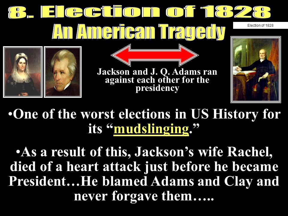 One of the worst elections in US History for its mudslinging.