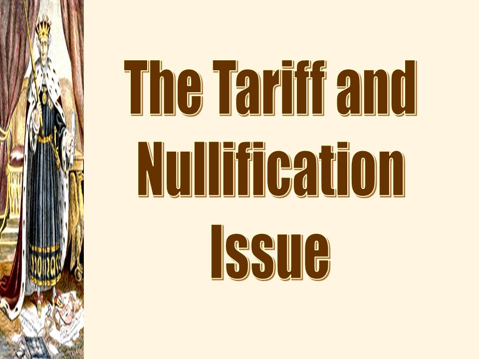 The Tariff and Nullification Issue