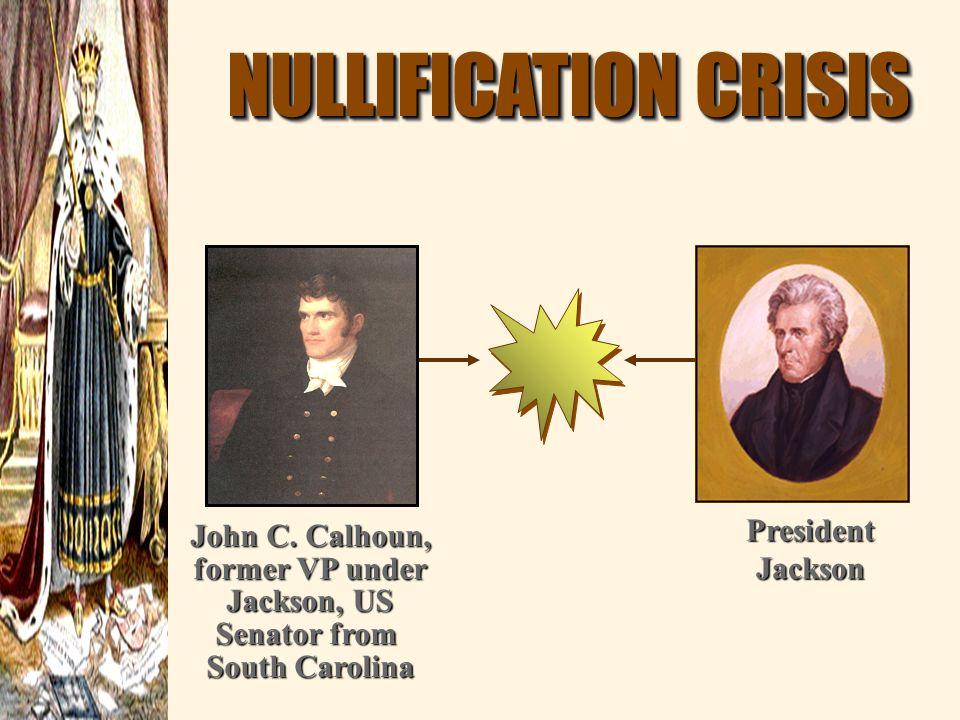NULLIFICATION CRISIS President Jackson