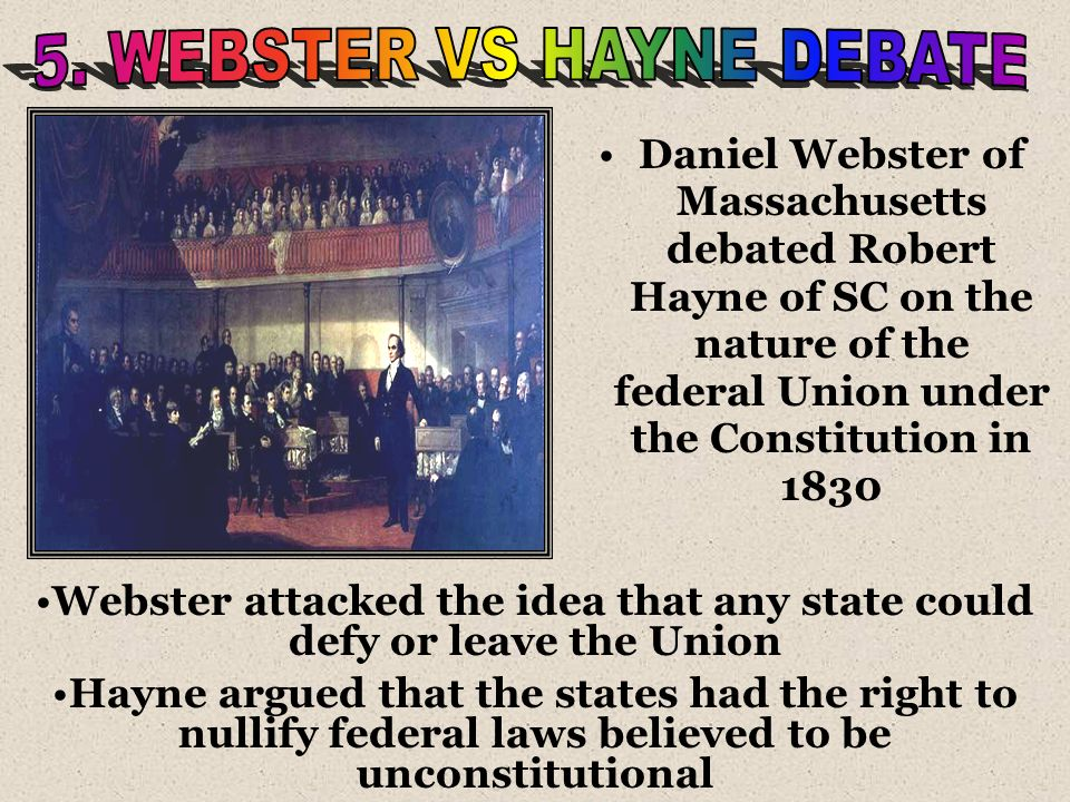 Webster attacked the idea that any state could defy or leave the Union