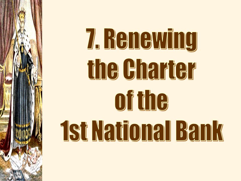 7. Renewing the Charter of the 1st National Bank