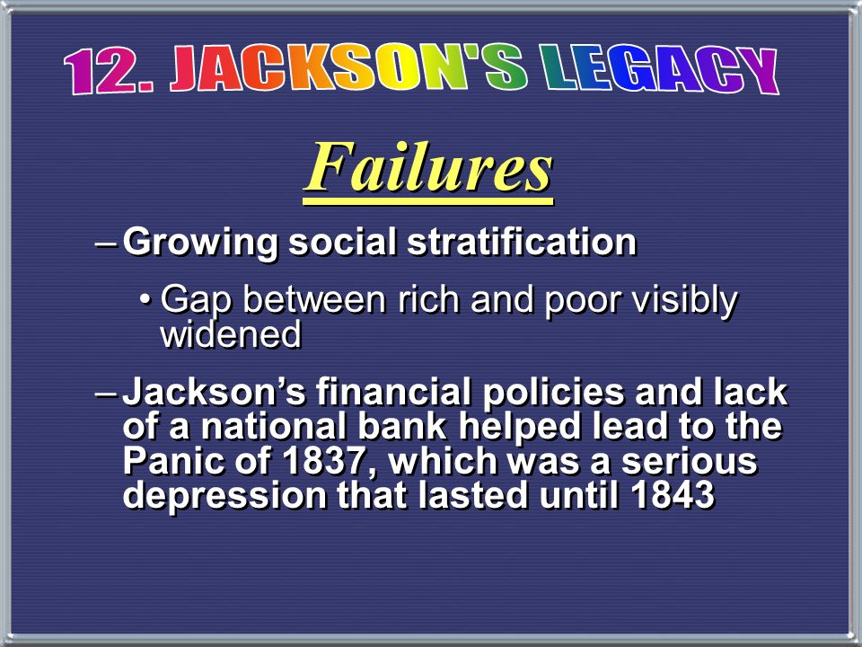 Failures 12. JACKSON S LEGACY Growing social stratification