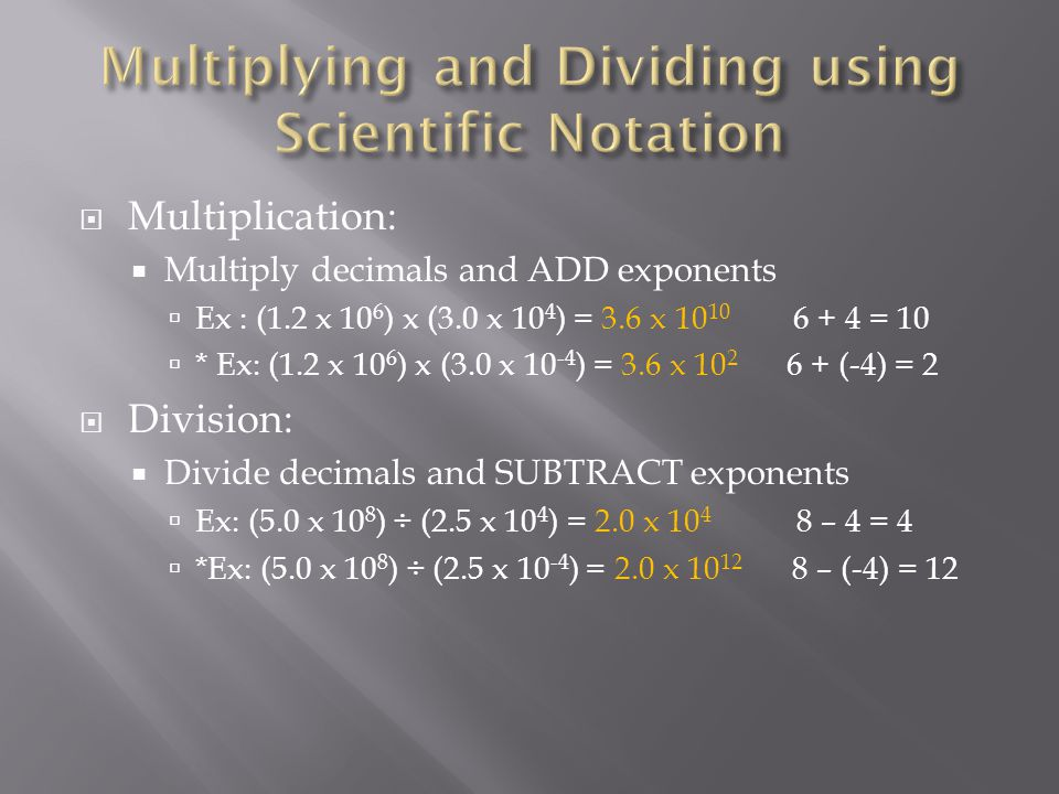 Multiplying and Dividing using Scientific Notation