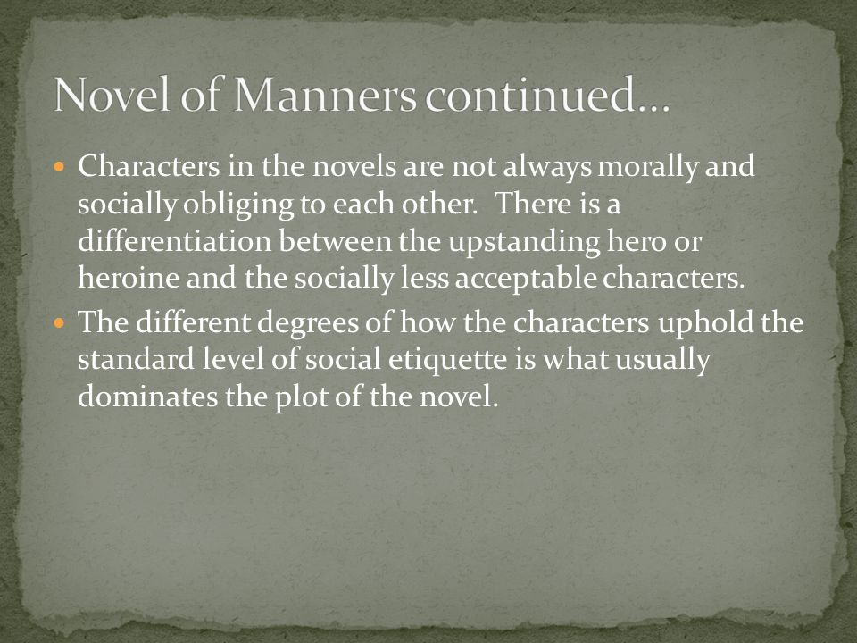 Novel of Manners continued…
