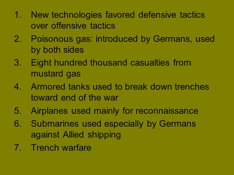 New technologies favored defensive tactics over offensive tactics