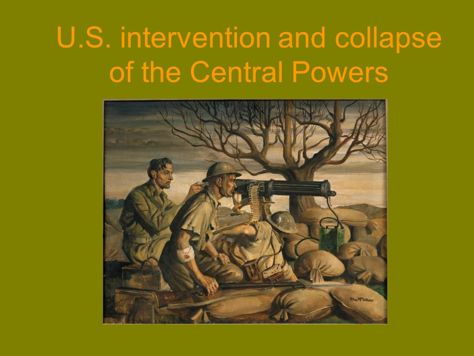 U.S. intervention and collapse of the Central Powers