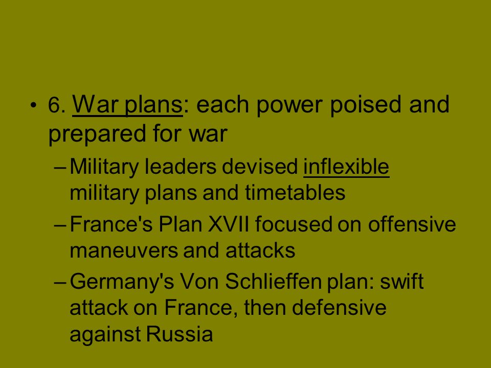 6. War plans: each power poised and prepared for war