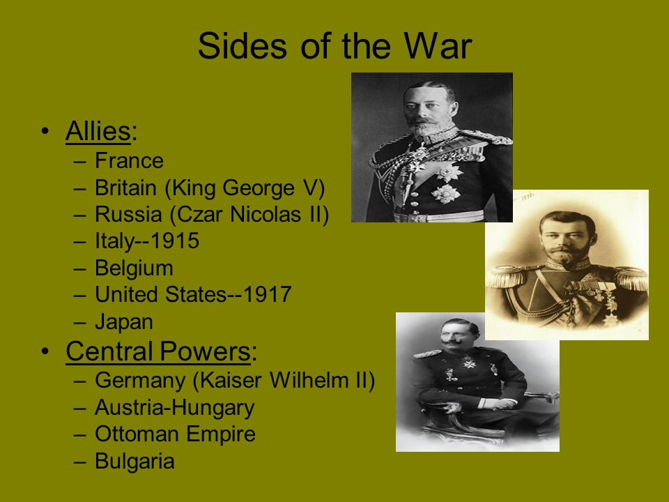 Sides of the War Allies: Central Powers: France