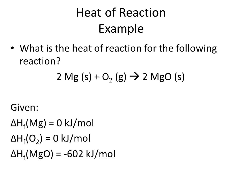 Heat of Reaction Example