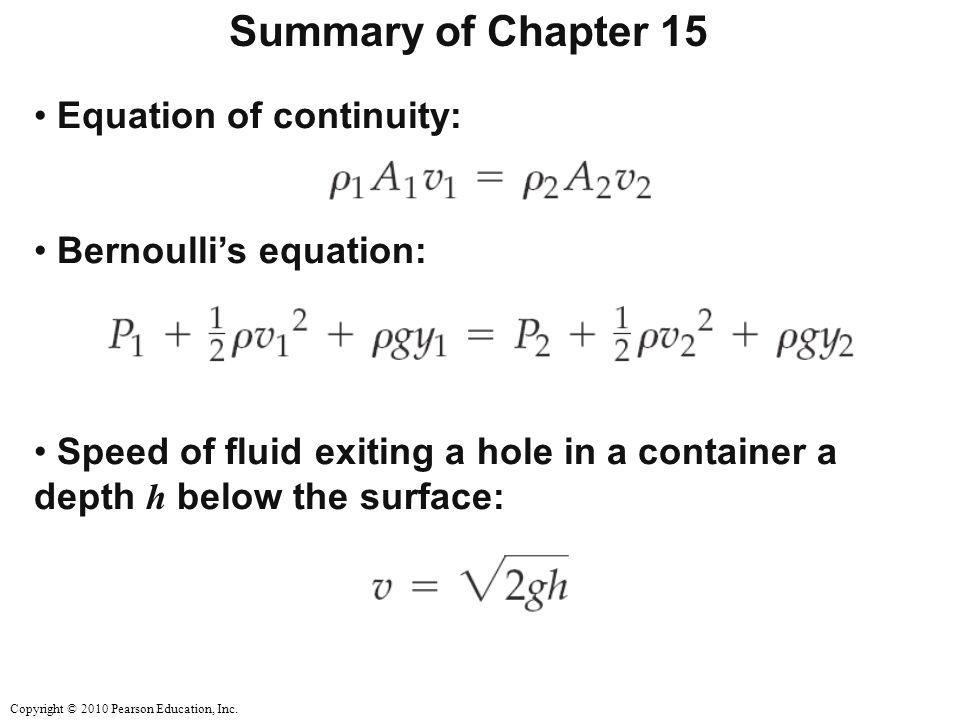 Summary of Chapter 15 Equation of continuity: Bernoulli's equation: