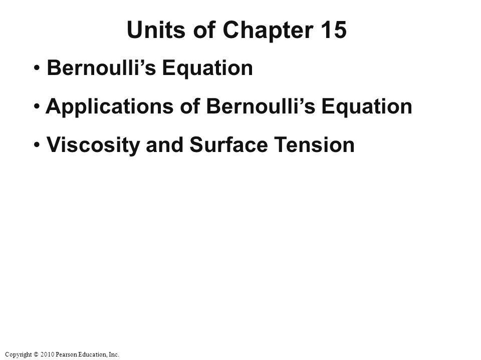 Units of Chapter 15 Bernoulli's Equation