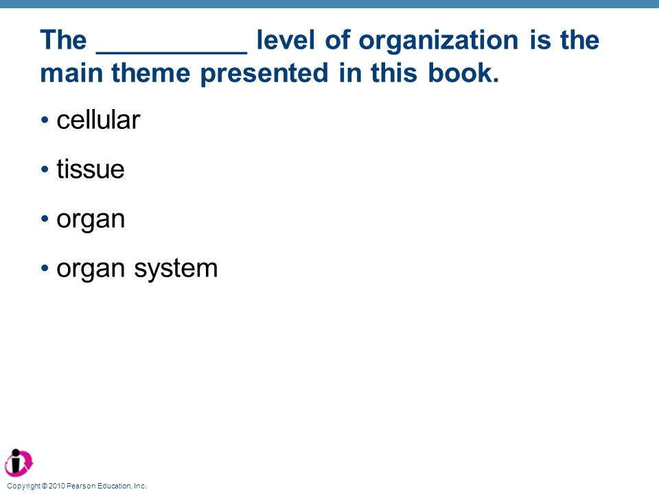 The __________ level of organization is the main theme presented in this book.