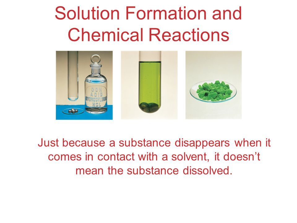 Solution Formation and Chemical Reactions