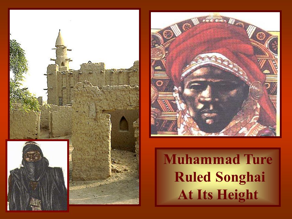 Muhammad Ture Ruled Songhai At Its Height