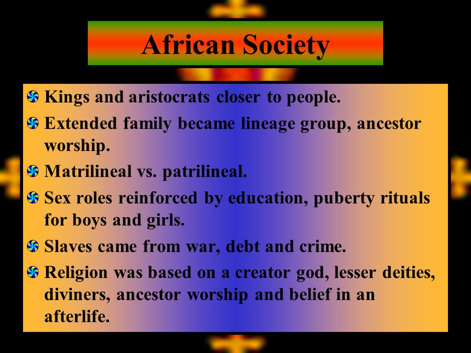 African Society Kings and aristocrats closer to people.