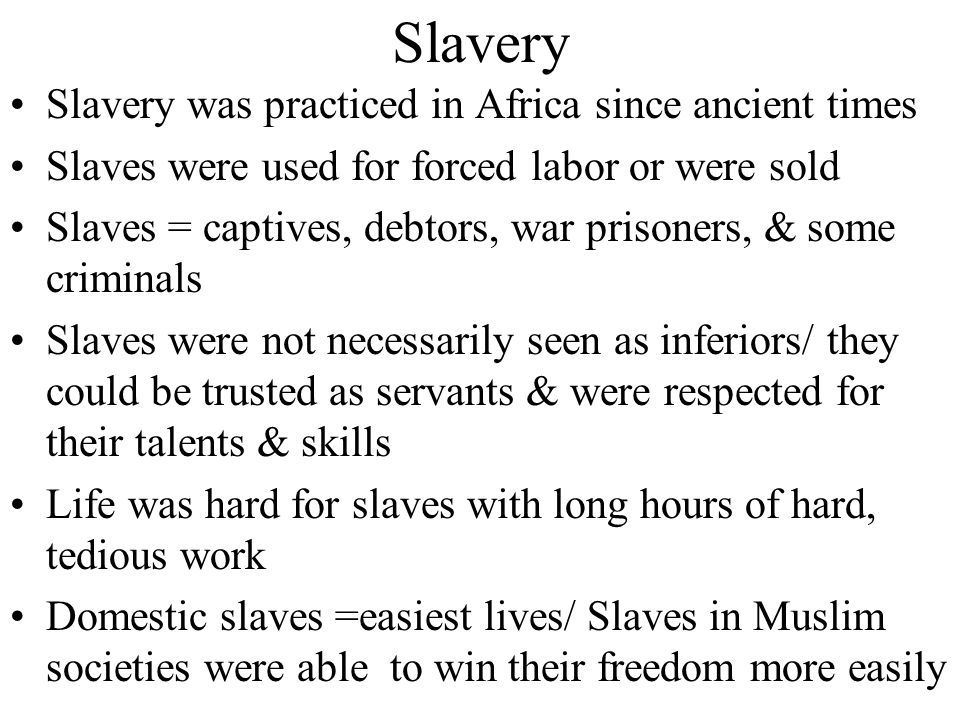 Slavery Slavery was practiced in Africa since ancient times