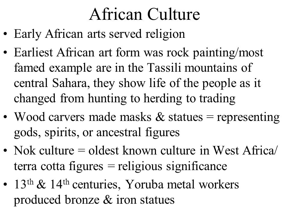 African Culture Early African arts served religion