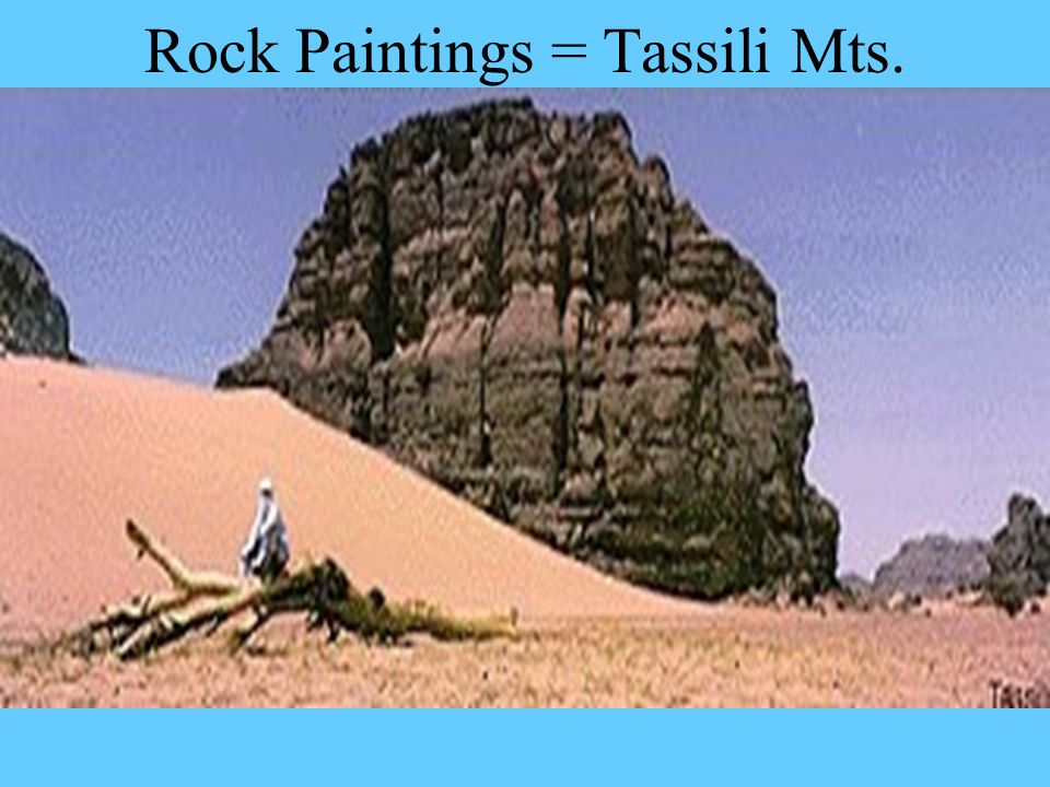 Rock Paintings = Tassili Mts.