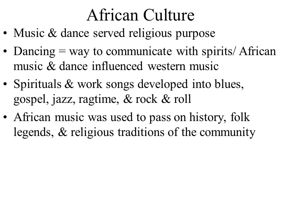 African Culture Music & dance served religious purpose