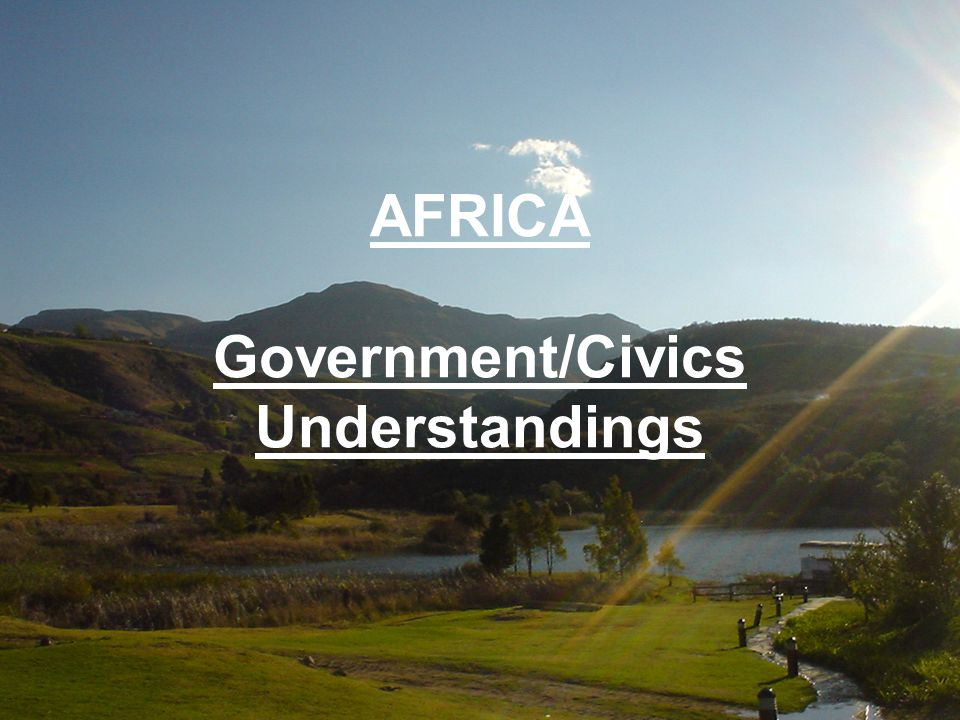 AFRICA Government/Civics Understandings
