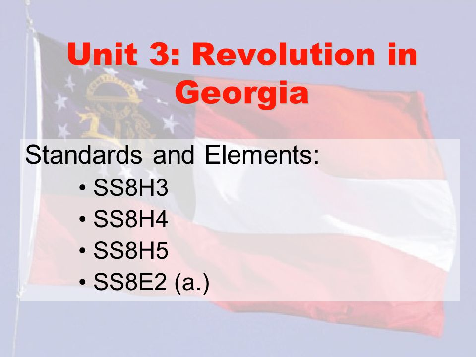 Unit 3: Revolution in Georgia