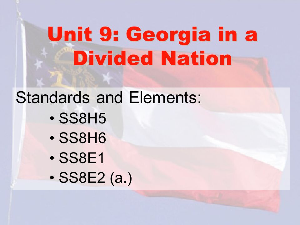 Unit 9: Georgia in a Divided Nation