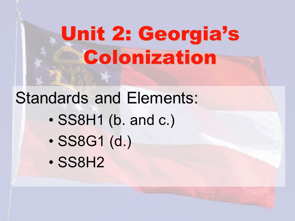 Unit 2: Georgia's Colonization