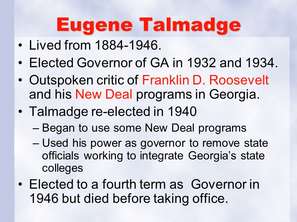 Eugene Talmadge Lived from 1884-1946.