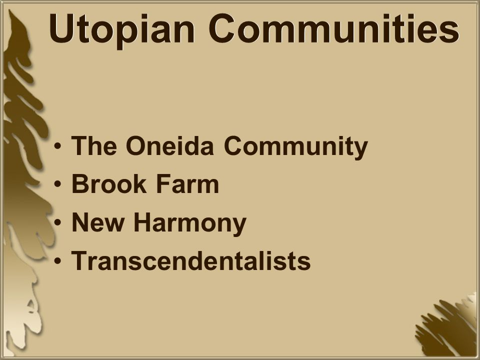 Utopian Communities The Oneida Community Brook Farm New Harmony
