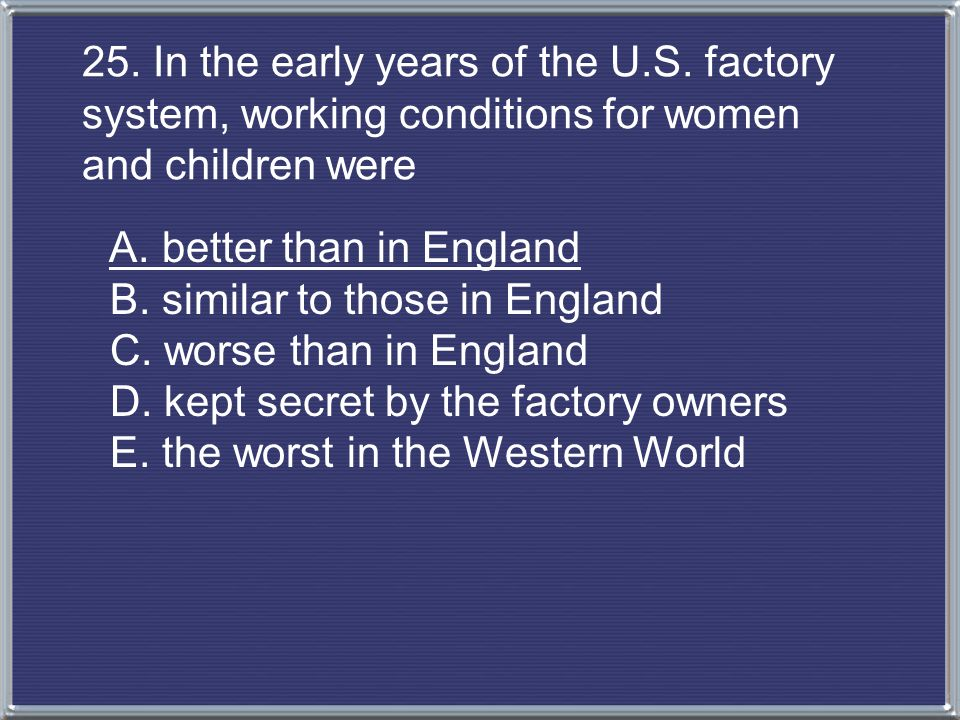 25. In the early years of the U. S