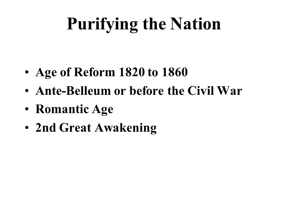 Purifying the Nation Age of Reform 1820 to 1860