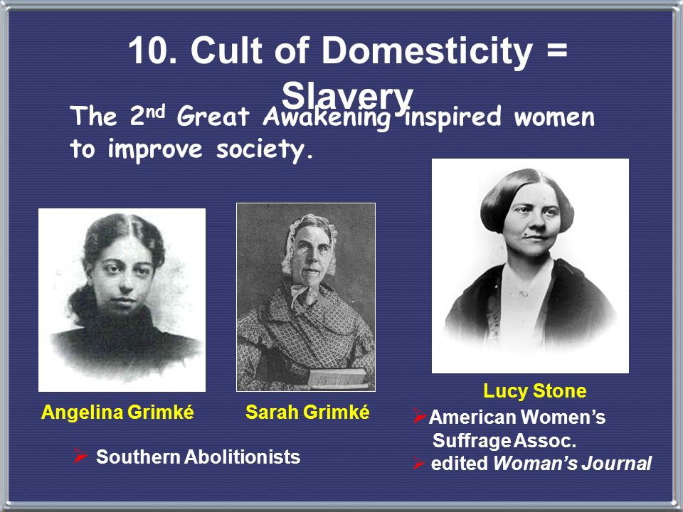 10. Cult of Domesticity = Slavery