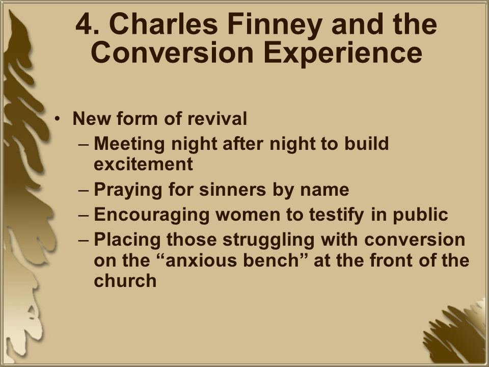 4. Charles Finney and the Conversion Experience
