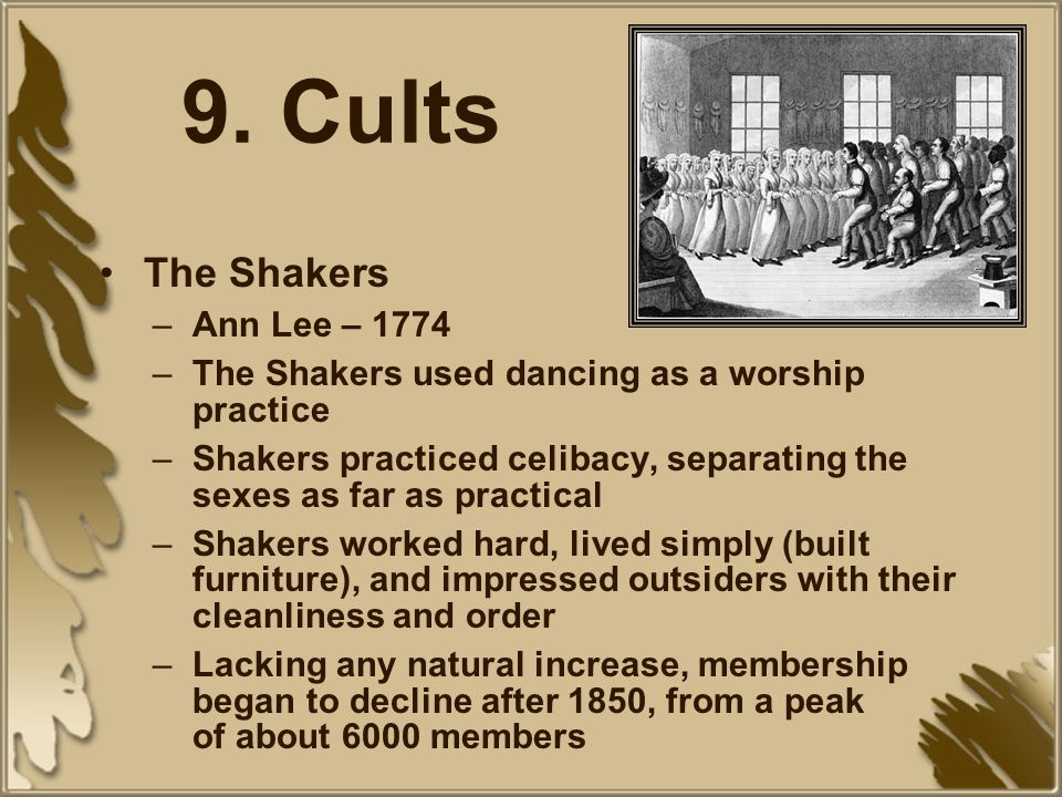 9. Cults The Shakers Ann Lee – 1774