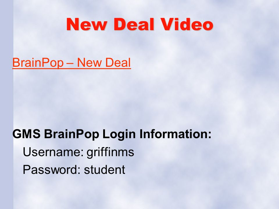 New Deal Video BrainPop – New Deal GMS BrainPop Login Information:
