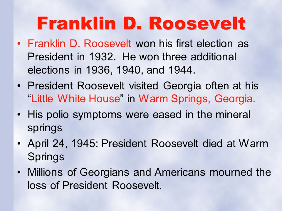 Franklin D. Roosevelt Franklin D. Roosevelt won his first election as President in 1932. He won three additional elections in 1936, 1940, and 1944.