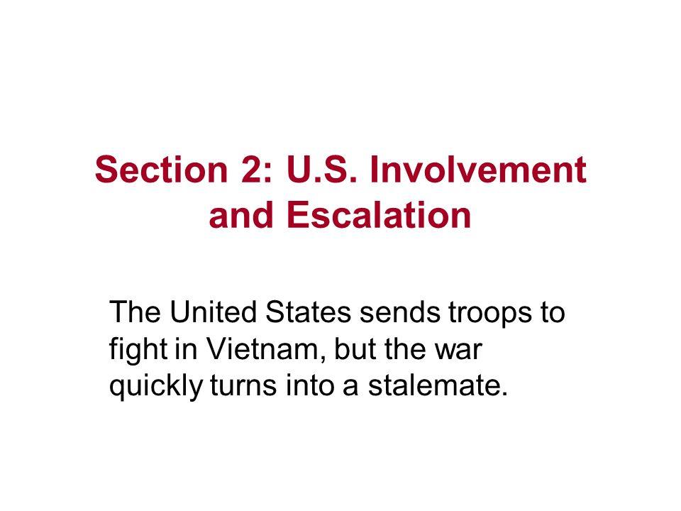 Section 2: U.S. Involvement and Escalation